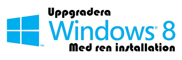uppgradera-windows-8-ren-installation